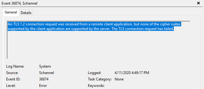 An TLS 1.2 connection request was received from a remote client application, but none of the cipher suites supported by the client application are supported by the server. The TLS connection request has failed.